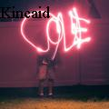 Cole Kincaid -  - None