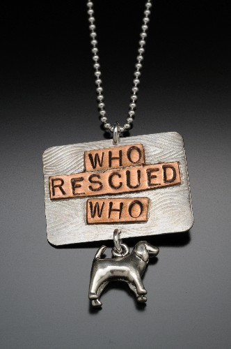 Ann Finley Who Rescued Who by Barking Cat Jewelry
