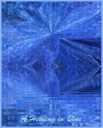 Ray Tapajna Healing in Blue Waters
